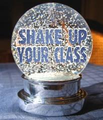 "Snow globe with the words ""shake up your class"" inside"